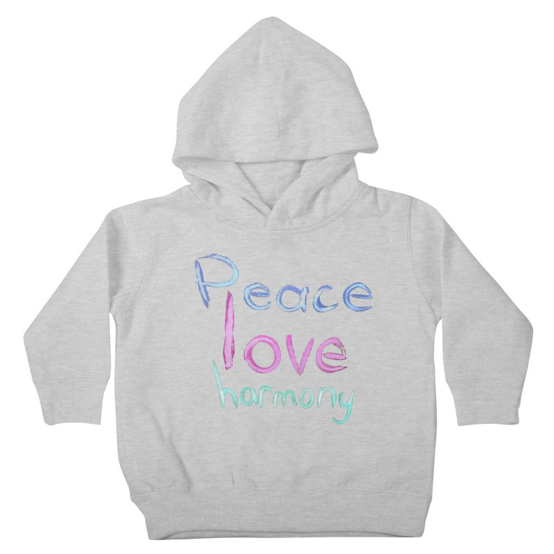 Peace, Love, Harmony Kids Toddler Pullover Hoody by Jenna YoNa Bloom's Artist Shop