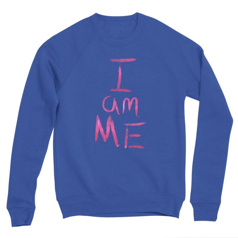I am Me Men's Sweatshirt by Jenna YoNa Bloom's Artist Shop