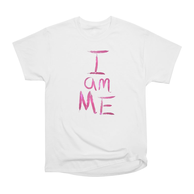I am Me Women's T-Shirt by Jenna YoNa Bloom's Artist Shop