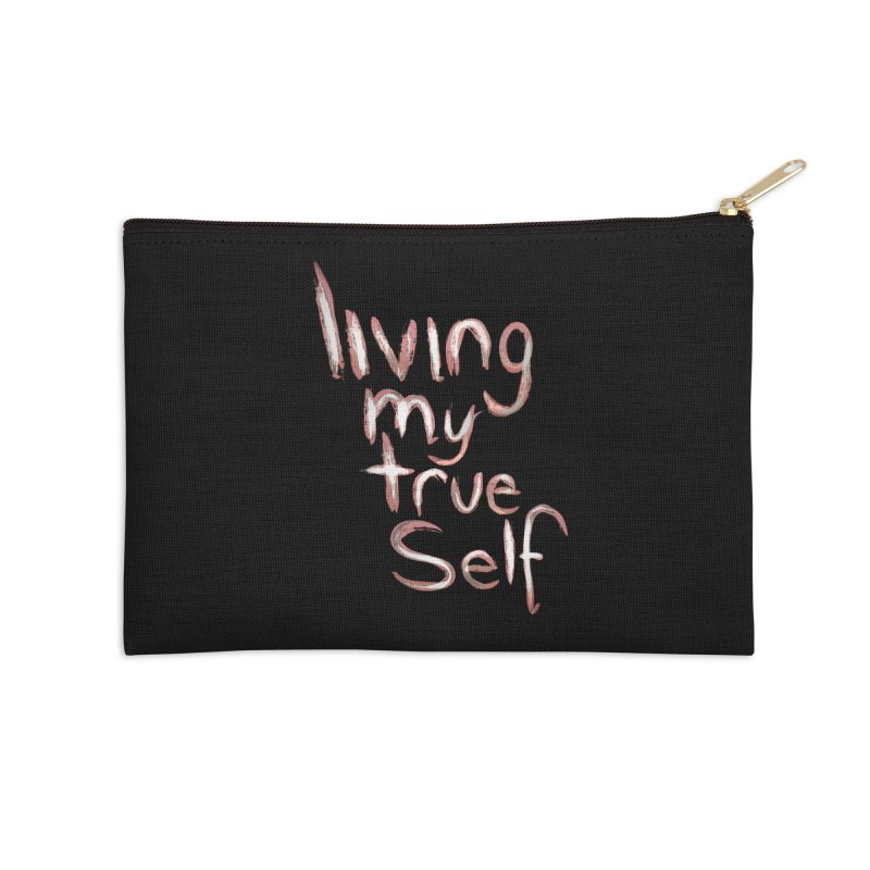 Living my true self Accessories Zip Pouch by Jenna YoNa Bloom's Artist Shop