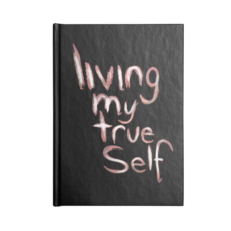 Living my true self Accessories Notebook by Jenna YoNa Bloom's Artist Shop