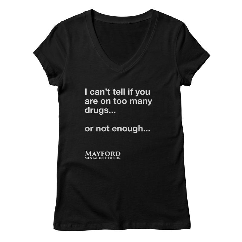 Too Many Drugs Tee Women's Regular V-Neck by Jenn Hype