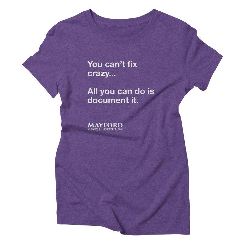 Can't Fix Crazy Tee Women's Triblend T-Shirt by Jenn Hype