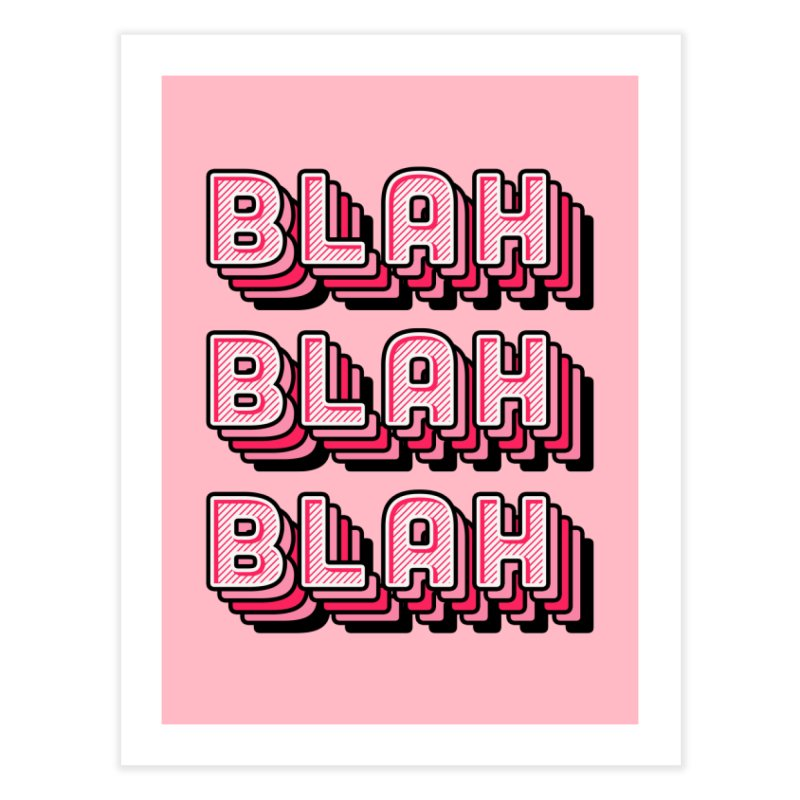 Blah Blah Blah Home Fine Art Print by Jenni Does Art