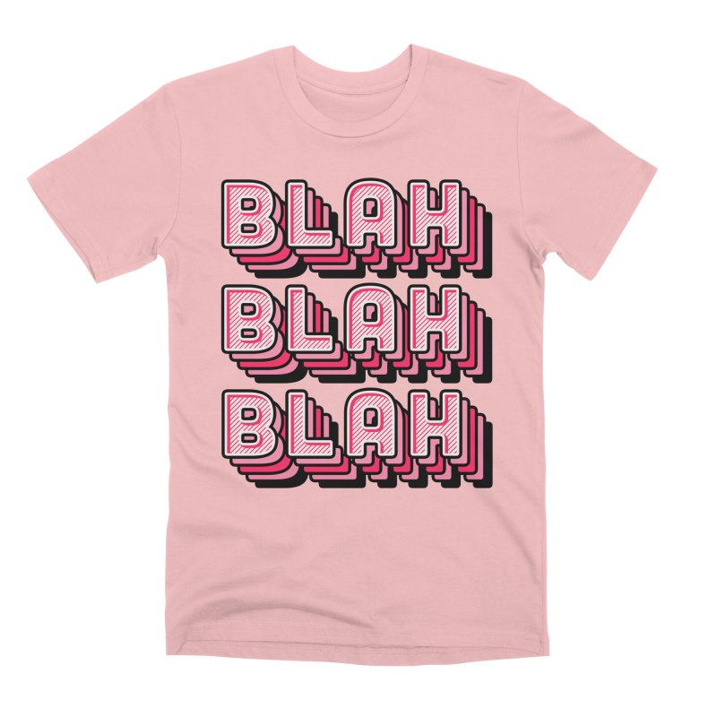 Blah Blah Blah Men's Premium T-Shirt by Jenni Does Art