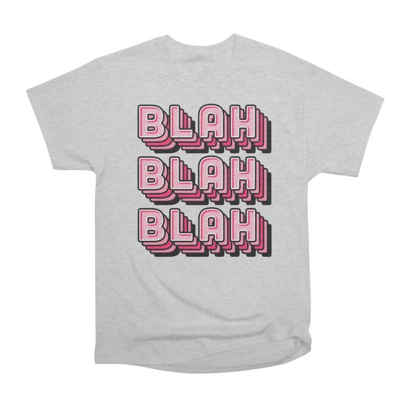 Blah Blah Blah Women's Heavyweight Unisex T-Shirt by Jenni Does Art
