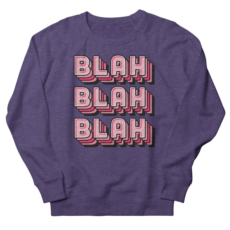 Blah Blah Blah Women's French Terry Sweatshirt by Jenni Does Art