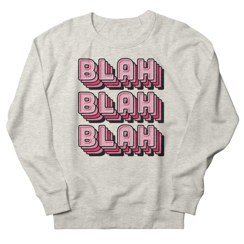 Blah Blah Blah Women's French Terry Sweatshirt by Jenni Does Art