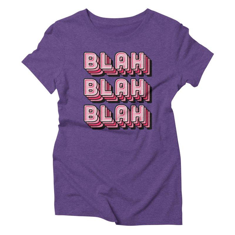 Blah Blah Blah Women's Triblend T-Shirt by Jenni Does Art