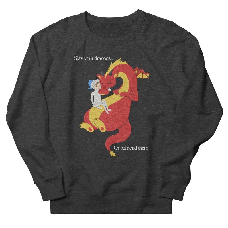 Befriend or Slay Your Dragon Women's French Terry Sweatshirt by Jenny Danko's Artist Shop
