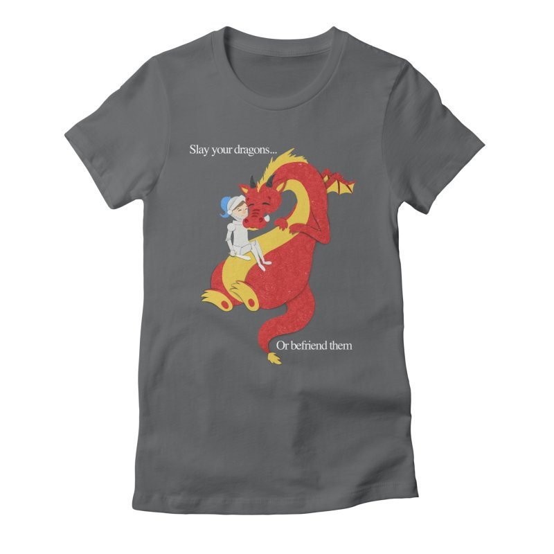 Befriend or Slay Your Dragon Women's Fitted T-Shirt by Jenny Danko's Artist Shop
