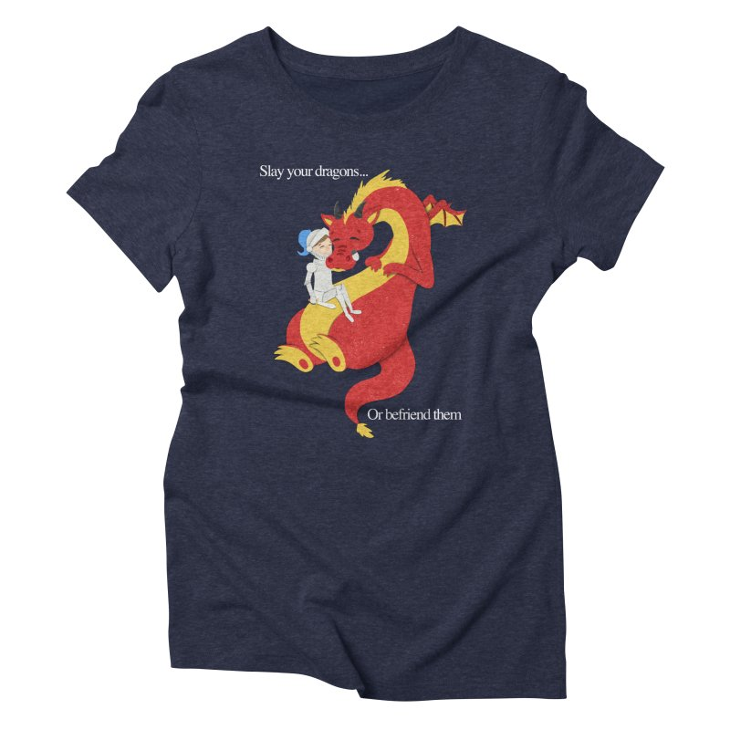Befriend or Slay Your Dragon Women's Triblend T-Shirt by Jenny Danko's Artist Shop