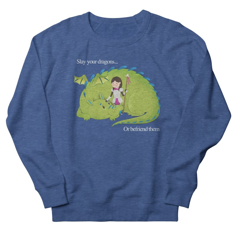 Slay or Befriend Your Dragons Women's French Terry Sweatshirt by Jenny Danko's Artist Shop