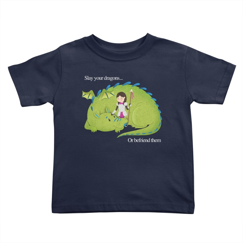 Slay or Befriend Your Dragons Kids Toddler T-Shirt by Jenny Danko's Artist Shop