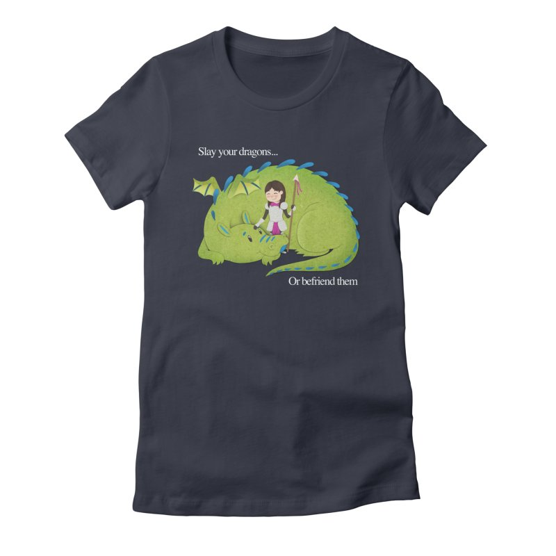 Slay or Befriend Your Dragons Women's Fitted T-Shirt by Jenny Danko's Artist Shop