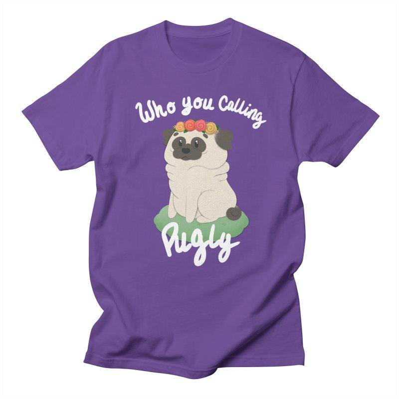 Who you calling Pugly Men's Regular T-Shirt by Jenny Danko's Artist Shop