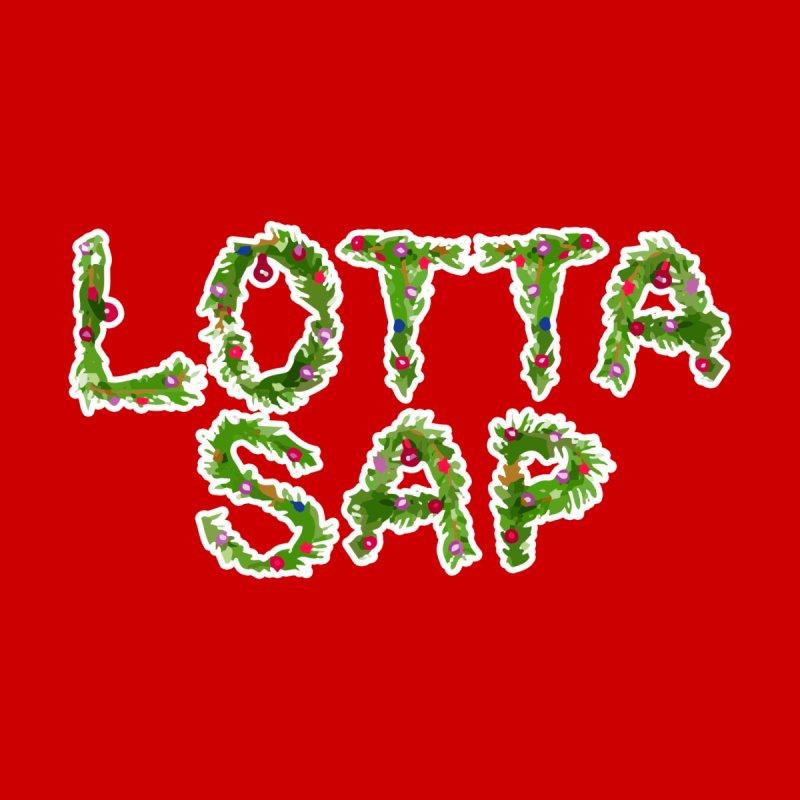 Lotta Sap by jerbing's Artist Shop