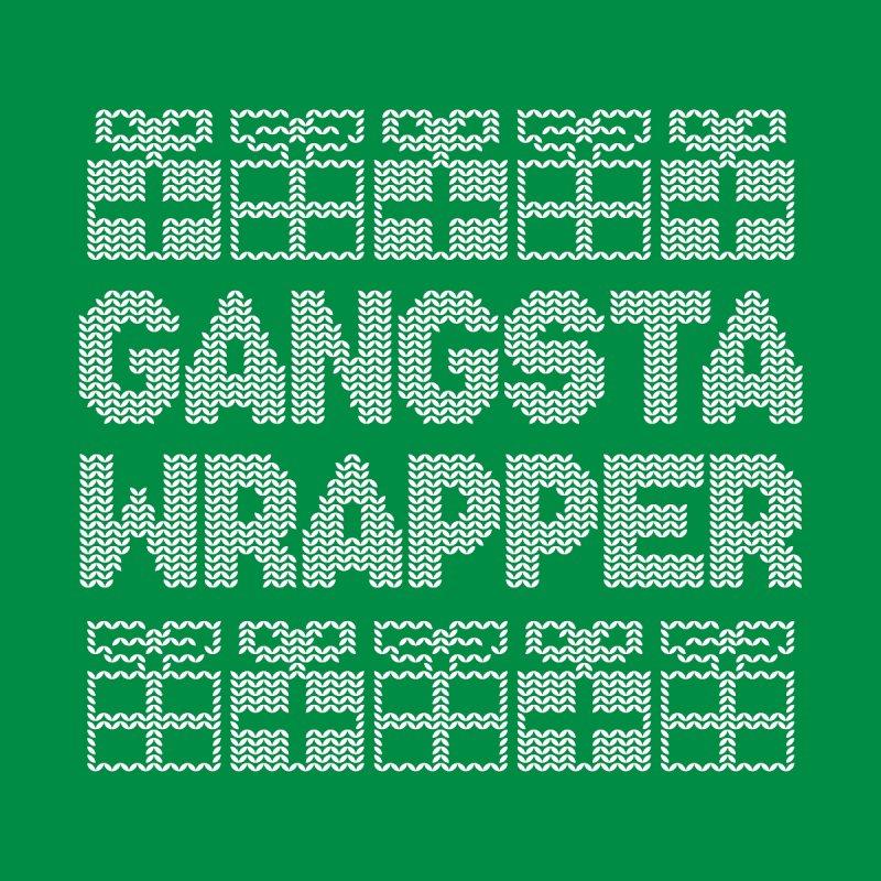 Gangsta Wrapper by jerbing's Artist Shop