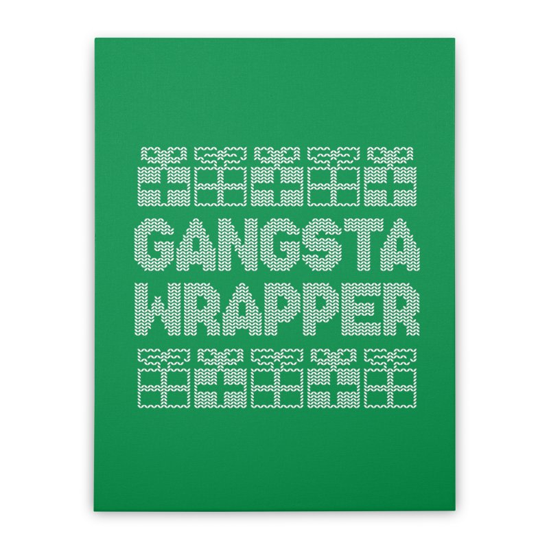 Gangsta Wrapper Home Stretched Canvas by jerbing's Artist Shop