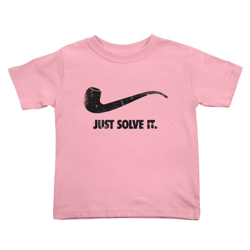 Just Solve It. Kids Toddler T-Shirt by jerbing's Artist Shop