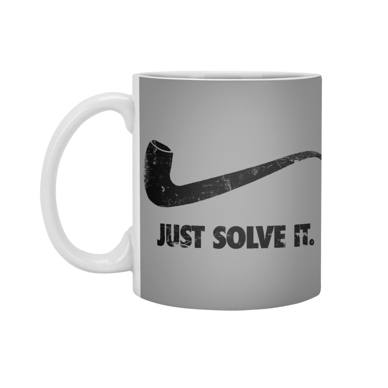 Just Solve It. Accessories Mug by jerbing's Artist Shop