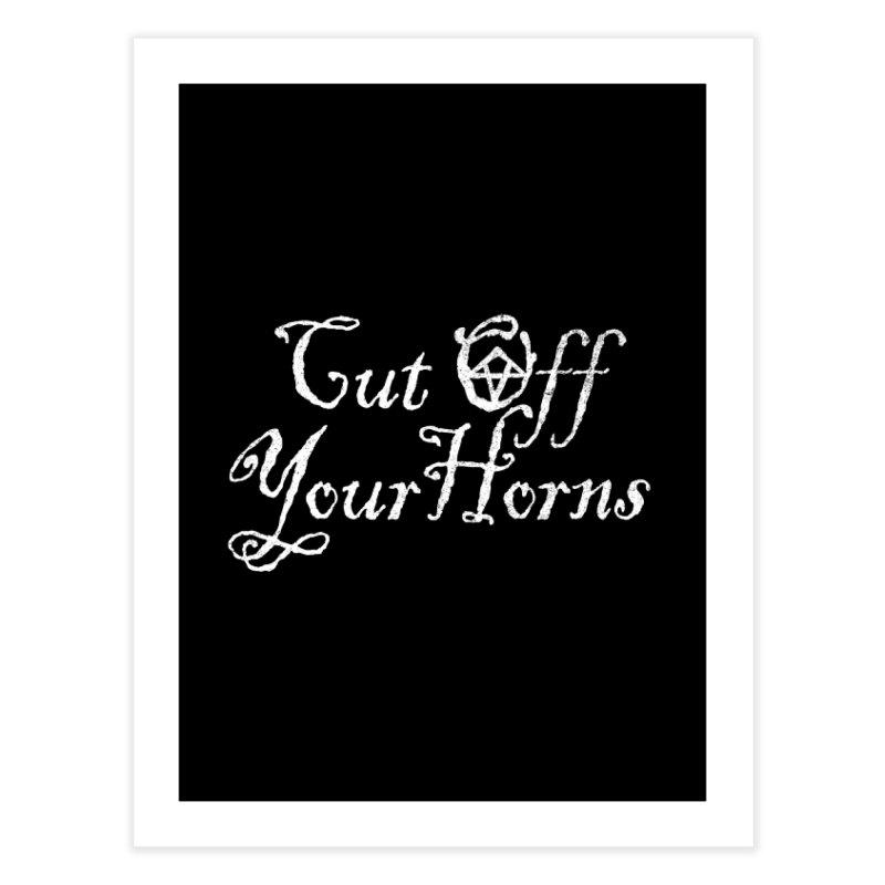 cut off your horns Home Fine Art Print by jerbing's Artist Shop