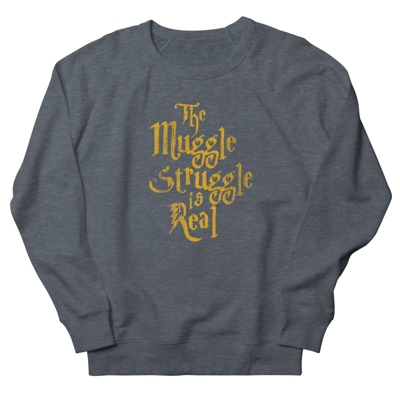 Muggle Struggle Women's Sweatshirt by jerbing's Artist Shop