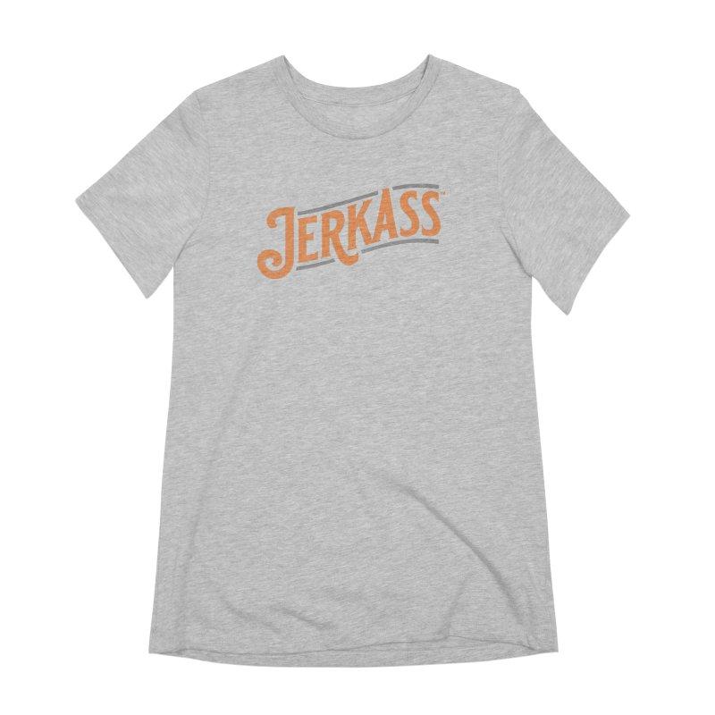 Jerkass Women's Extra Soft T-Shirt by Jerkass