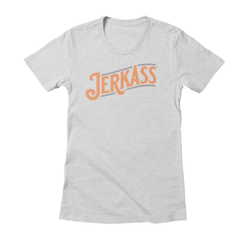 Jerkass Women's Fitted T-Shirt by Jerkass