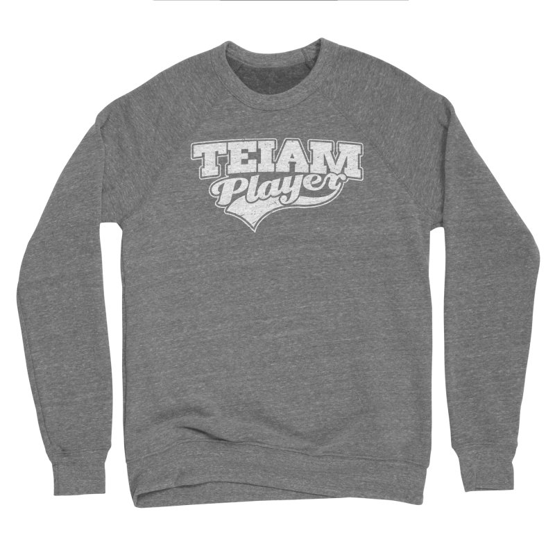 TEIAM Player Women's Sponge Fleece Sweatshirt by Jerkass