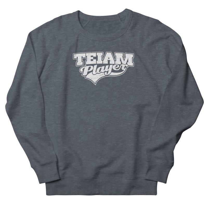 TEIAM Player Women's French Terry Sweatshirt by Jerkass