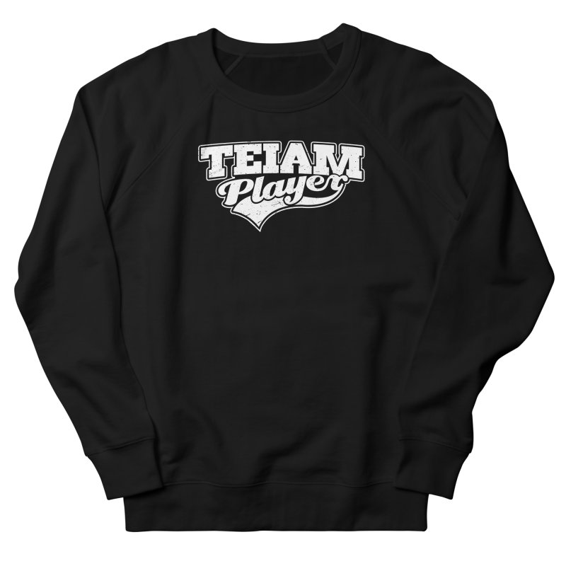 TEIAM Player Women's French Terry Sweatshirt by Jerkass
