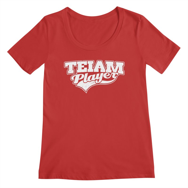 TEIAM Player Women's Regular Scoop Neck by Jerkass