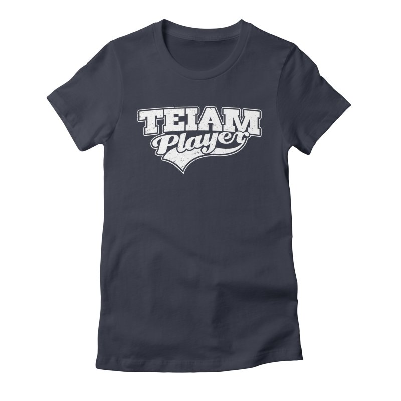TEIAM Player Women's Fitted T-Shirt by Jerkass