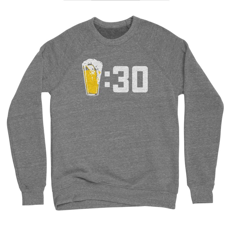 Beer : 30 Women's Sponge Fleece Sweatshirt by Jerkass