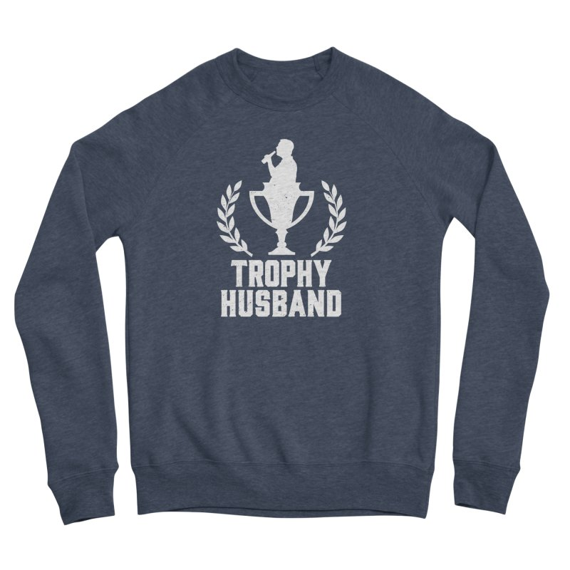 Trophy Husband Men's Sponge Fleece Sweatshirt by Jerkass