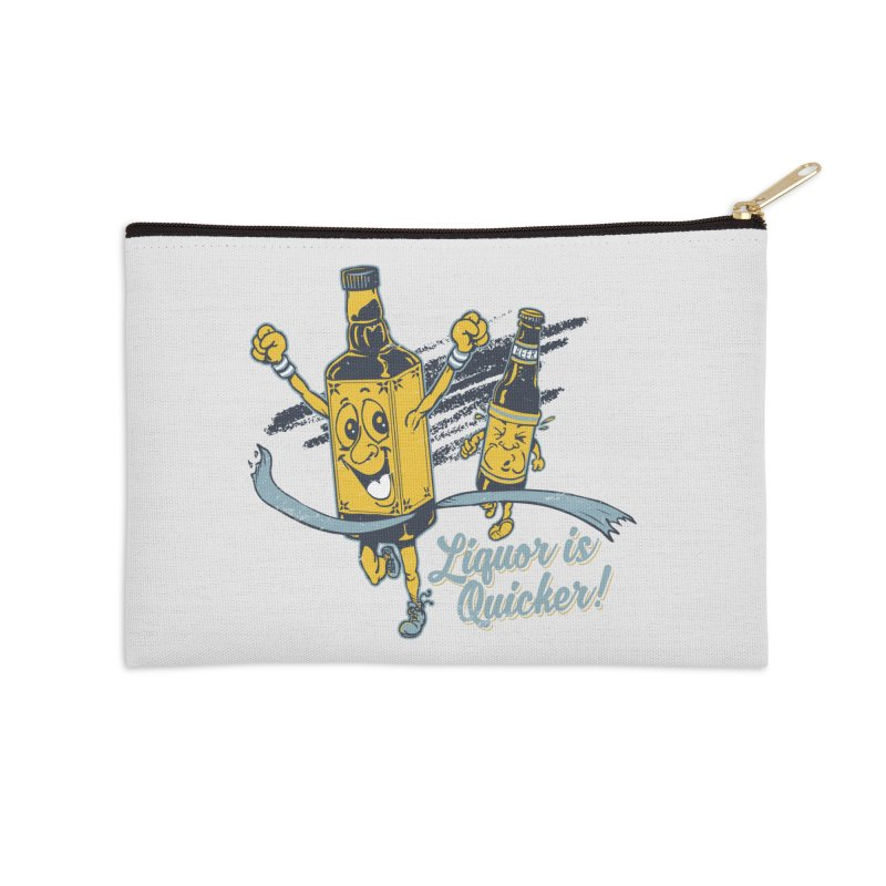 Liquor is Quicker! Accessories Zip Pouch by Jerkass Clothing Co.