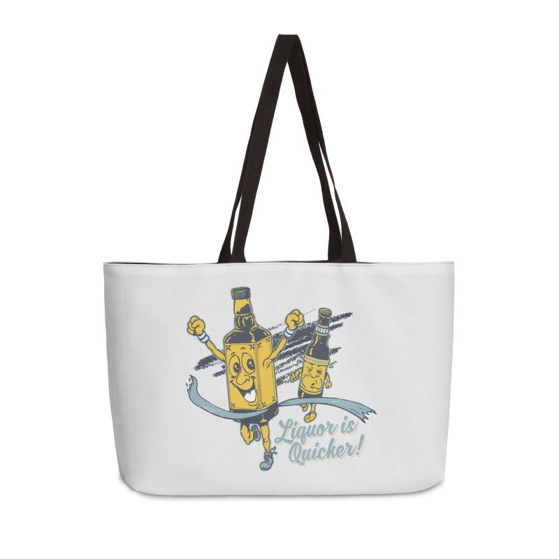 Liquor is Quicker! Accessories Weekender Bag Bag by Jerkass Clothing Co.