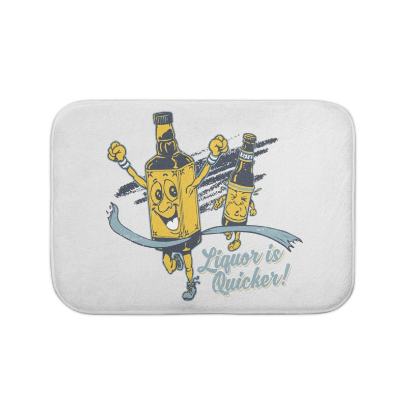 Liquor is Quicker! Home Bath Mat by Jerkass Clothing Co.
