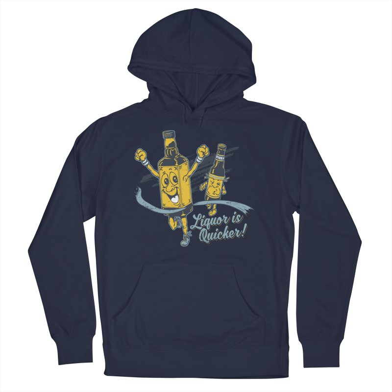 Liquor is Quicker! Men's Pullover Hoody by Jerkass