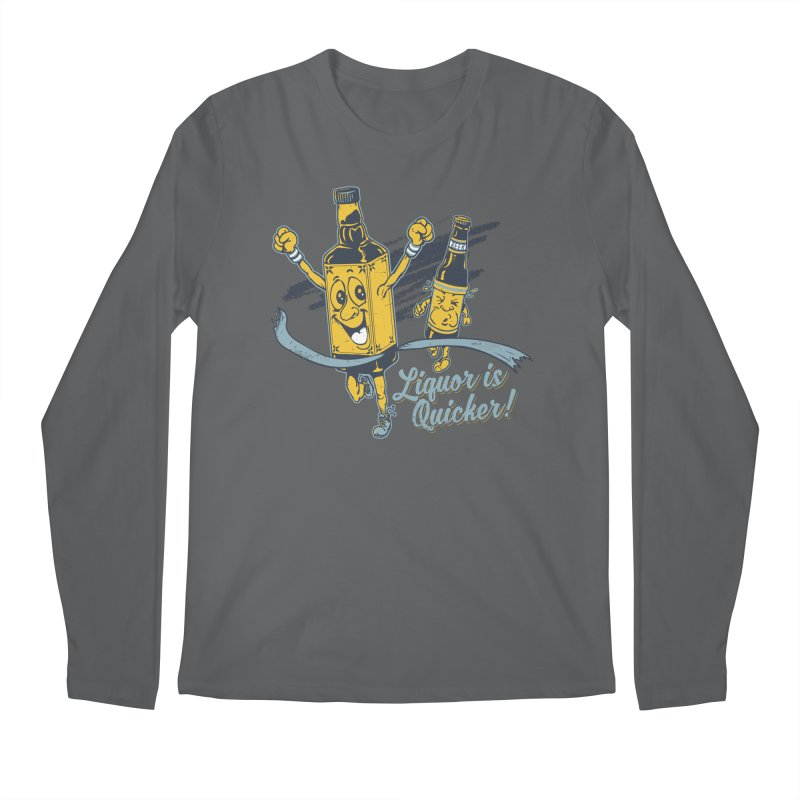 Liquor is Quicker! Men's Longsleeve T-Shirt by Jerkass