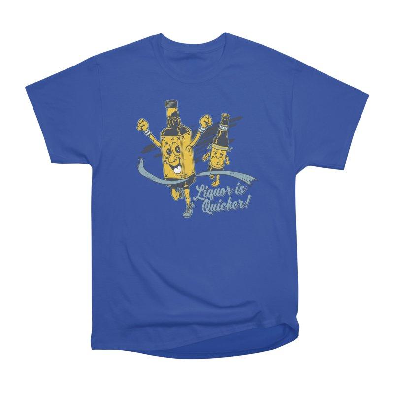 Liquor is Quicker! Men's Heavyweight T-Shirt by Jerkass Clothing Co.