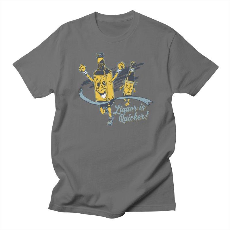 Liquor is Quicker! Women's Regular Unisex T-Shirt by Jerkass