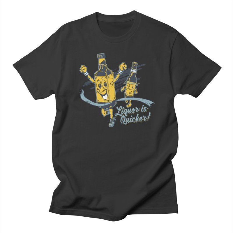 Liquor is Quicker! Men's Regular T-Shirt by Jerkass Clothing Co.