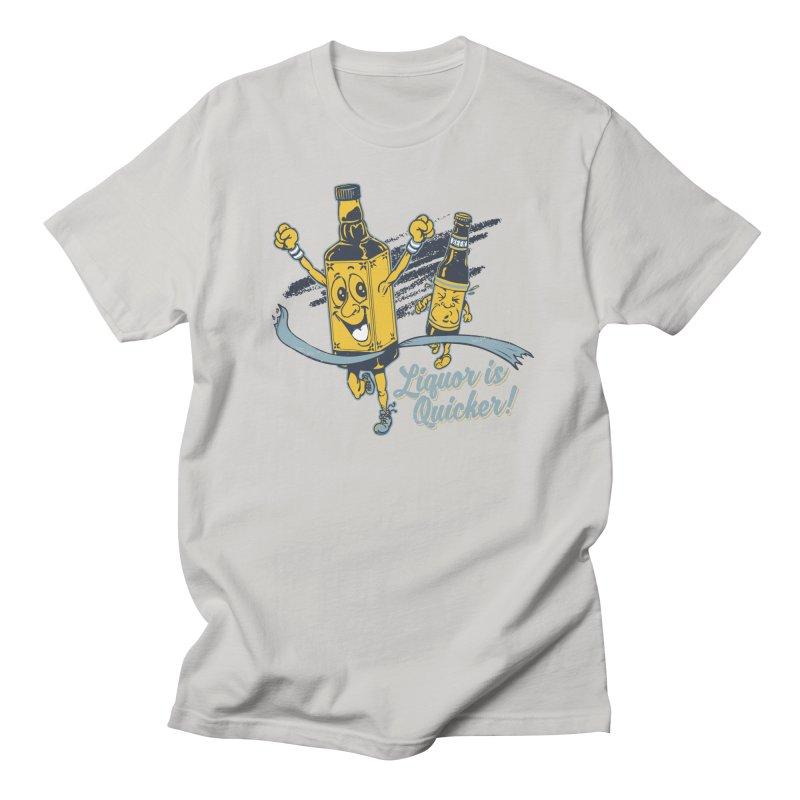 Liquor is Quicker! Women's Unisex T-Shirt by Jerkass Clothing Co.
