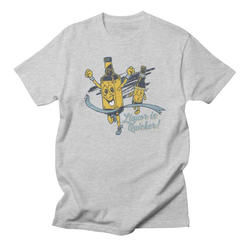 Liquor is Quicker! Women's Regular Unisex T-Shirt by Jerkass Clothing Co.