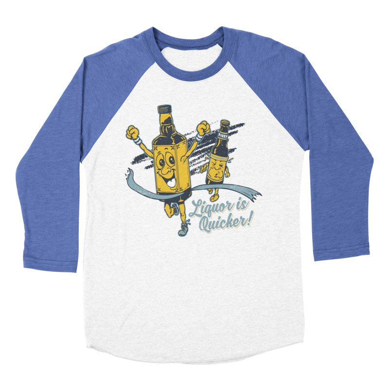 Liquor is Quicker! Men's Baseball Triblend T-Shirt by Jerkass Clothing Co.