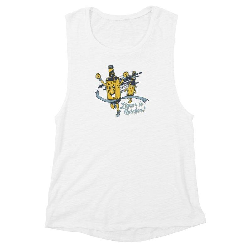 Liquor is Quicker! Women's Muscle Tank by Jerkass Clothing Co.