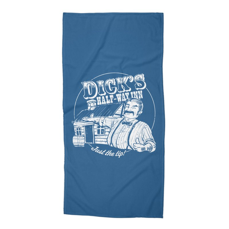 Dick's Half-Way Inn Accessories Beach Towel by Jerkass Clothing Co.