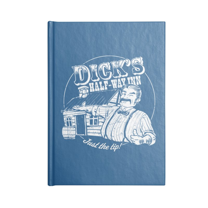 Dick's Half-Way Inn Accessories Blank Journal Notebook by Jerkass Clothing Co.